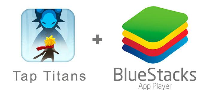 Устанавливаем Tap Titans с помощью эмулятора BlueStacks.