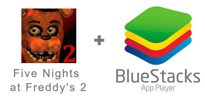 Устанавливаем Five Nights at Freddy's 2 с помощью эмулятора BlueStacks.