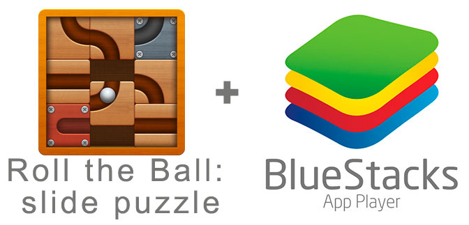 Устанавливаем Roll the Ball: slide puzzle с помощью эмулятора BlueStacks.